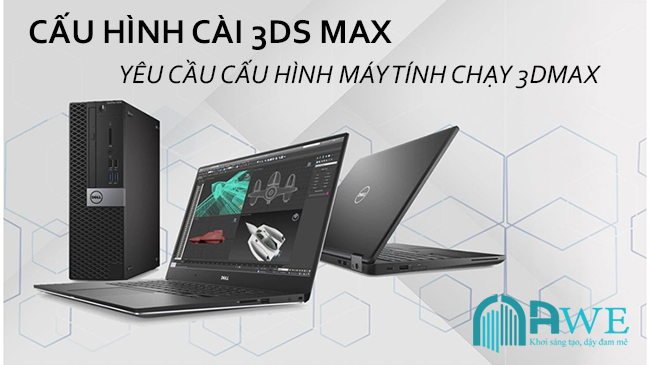 cấu hình 3d max yêu cầu cấu hình máy tính chạy 3dmax