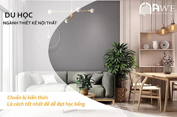 Bí quyết lấy học bổng du học ngành thiết kế nội thất