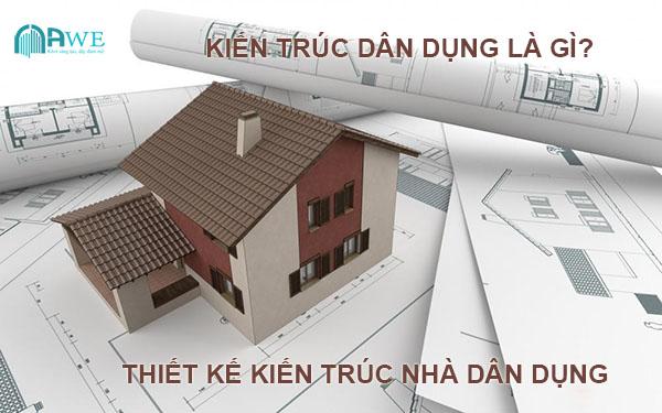 Kiến trúc dân dụng là gì thiết kế kiến trúc nhà dân dụng